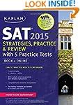 Kaplan SAT 2015 Strategies, Practice...