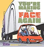 You're Making That Face Again: Zits Sketchbook No. 13 (0740797344) by Scott, Jerry