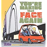 You're Making That Face Again: Zits Sketchbook No. 13by Jerry Scott