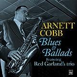Arnett Cobb. Blues & Ballads. Featuring Red Garland s trio