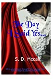 img - for The Day I Said Yes... book / textbook / text book