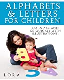 Alphabets and Numbers for Children: Learn ABC and 123 quickly using Illustrations