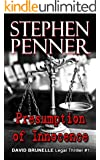 Presumption of Innocence (David Brunelle Legal Thriller Series Book 1)