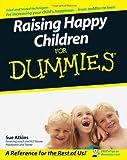 Raising Happy Children For Dummies
