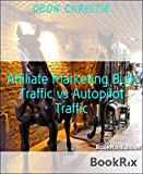 Affiliate Marketing Bulk Traffic vs Autopilot Traffic: Chances are your Bulk Traffic isn't even targeted to your Niche.