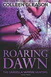 img - for Roaring Dawn: Macey Book 3 (The Gardella Vampire Hunters) (Volume 9) by Colleen Gleason (2016-06-29) book / textbook / text book