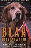 img - for Bear, Heart of a Hero: The Story of a Man and His Ground Zero Search and Rescue Dog book / textbook / text book