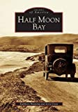 img - for Half Moon Bay   [HALF MOON BAY] [Paperback] book / textbook / text book