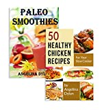 Paleo Smoothies And 50 Healthy Chicken Recipes for Your Slow Cooker - 2 in 1 Paleo Smoothies, 50 Healthy Chicken Recipes for Your Slow Cooker Box Set(2)