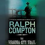 The Virginia City Trail: The Trail Drive, Book 7   Ralph Compton