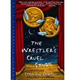 [ [ [ The Wrestlers Cruel Study [ THE WRESTLERS CRUEL STUDY ] By Dobyns, Stephen ( Author )Feb-17-1995 Paperback