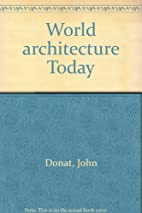 World architecture Today by John Donat