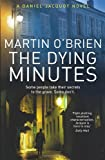 Martin O'Brien The Dying Minutes: (Jacquot 7)