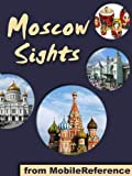 Moscow Sights 2011: a travel guide to the top 30 attractions in Moscow, Russia (Mobi Sights)