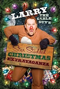 Larry The Cable Guy's Star Studded Christmas Extravaganza