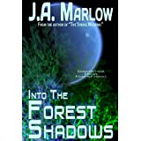 Into the Forest Shadows ~ J.A. Marlow