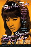 Be My Baby (How I Survived Mascara, Miniskirts and Madness) (0060974230) by Ronnie Spector