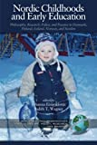 img - for Nordic Childhoods and Early Education: Philosophy, Research, Policy and Practice in Denmark, Finland, Iceland, Norway, and Sweden (PB) (International Perspectives on Educational Policy, Research,) book / textbook / text book