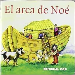 Historias del Antiguo Testamento: El arca de Noé: Una