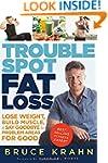 Trouble Spot Fat Loss: Lose Weight, B...
