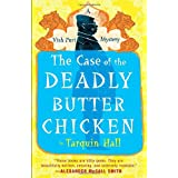 The Case of the Deadly Butter Chicken: Vish Puri, Most Private Investigatorby Tarquin Hall