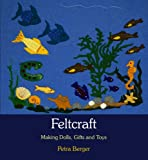 img - for Feltcraft: Making Dolls, Gifts and Toys book / textbook / text book