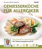 Genießerküche für Allergiker: Vom Einkauf bis zum gedeckten Tisch