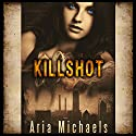 Killshot: Icarus Series, Book 1 (       UNABRIDGED) by Aria Michaels Narrated by Rhiannon Angell