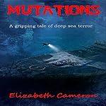 Mutations | Elizabeth Cameron