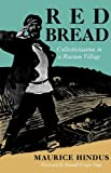 Red Bread: Collectivization in a Russian Village (Midland Book)