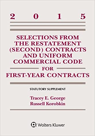 Selections from the Restatement (Second) and Uniform Commercial Code for First-Year Contracts: Statutory Supplement