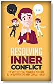 Resolving Inner Conflict: The Most Effective, Permanent Solution To Finally Overcome Inner Conflict For Life (internal conflict, deal with internal conflict, ... conflict resolution, emotional conflict)