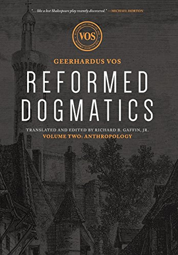 Reformed Dogmatics: Anthropology