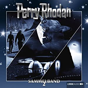 Perry Rhodan: Sammelband 2 (Perry Rhodan Sternenozean 4 - 6) Hörspiel