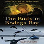 The Body in Bodega Bay: A Nora Barnes and Toby Sandler Mystery | Betsy Draine,Michael Hinden