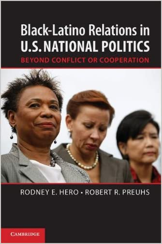 Black-Latino relations in U.S. national politics : beyond conflict or cooperation