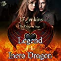 Legend of the Inero Dragon Audiobook by J. F. Jenkins Narrated by Corey Snow