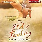 The End of Feeling   Cindy C. Bennett