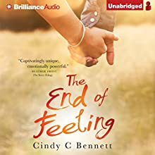 The End of Feeling (       UNABRIDGED) by Cindy C. Bennett Narrated by Nick Podehl, Amy McFadden