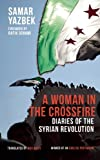 A Woman in the Crossfire: Diaries of the Syrian Revolution