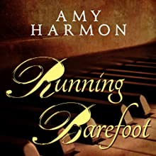 Running Barefoot (       UNABRIDGED) by Amy Harmon Narrated by Tavia Gilbert