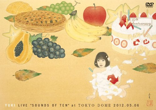 "YUKI LIVE""SOUNDS OF TEN"" at TOKYO DOME 2012.05.06 [DVD]"