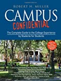 Campus Confidential: The Complete Guide to the College Experience by Students for Students (0787978558) by Robert H. Miller