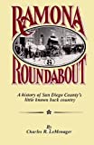 img - for Ramona & Round About: A History of San Diego County's Little Known Back Country by Charles R. LeMenager (1989-09-03) book / textbook / text book