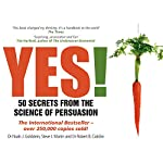 Yes! 50 Secrets from the Science of Persuasion | Noah Goldstein,Steve Martin,Robert B. Cialdini