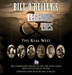 Bill O'Reilly's Legends and Lies: The Real West   Bill O'Reilly,David Fisher