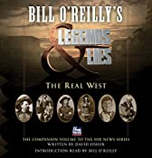 Bill O'Reilly's Legends and Lies: The Real West | [Bill O'Reilly, David Fisher]