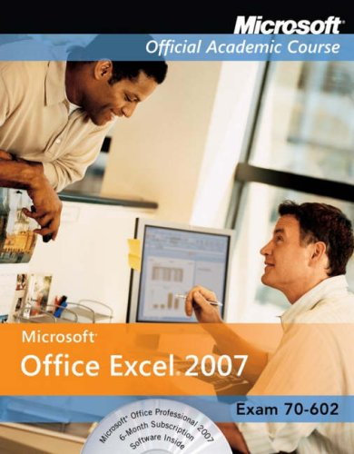 Excel 2007 (Microsoft Official Academic Course)