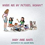 Where Are My Pictures, Mommy?