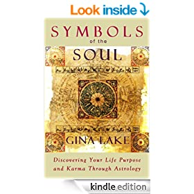 Symbols of the Soul: Discovering Your Life Purpose and Karma Through Astrology